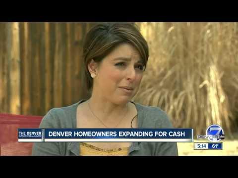 Denver homeowners expanding for cash
