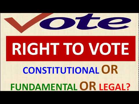 Right To Vote - Constitutional, Fundamental or Legal ? | Indian Polity | UPSC | Prelims 2018 | PSC
