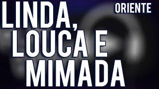 Linda, louca e mimada - Oriente (Sergio Dall'orto)