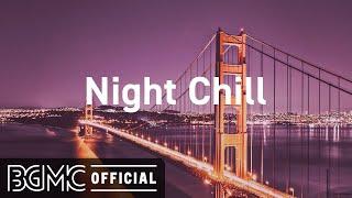 Night Chill: Lofi Hip Hop Jazz Mix - Stress Relief, Relaxing Music, Aesthetic Music