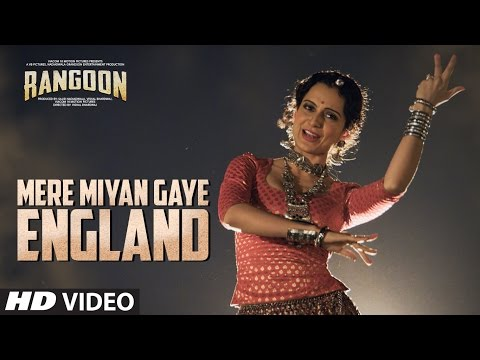 Mere Miyan Gaye England Video Song - Rangoon