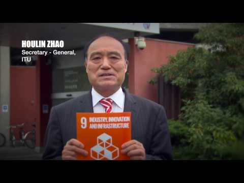 SDG9 INDUSTRY, INNOVATION AND INFRASTRUCTURE – Houlin Zhao, ITU, Secretary - General