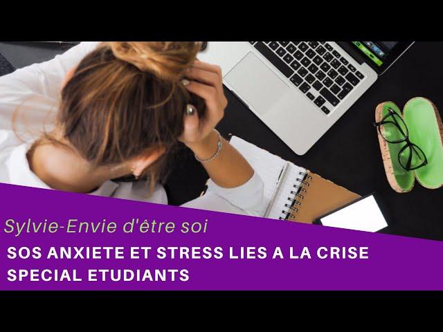Gérer rapidement le stress et les anxiétés face à la crise- Spécial étudiants