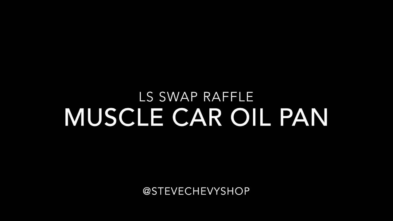 Ls Swap Raffle Muscle Car Oil Pan Youtube