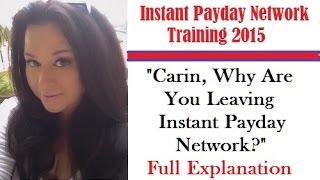 Instant Payday Network | Carin Why Are You Leaving Instant Payday Network