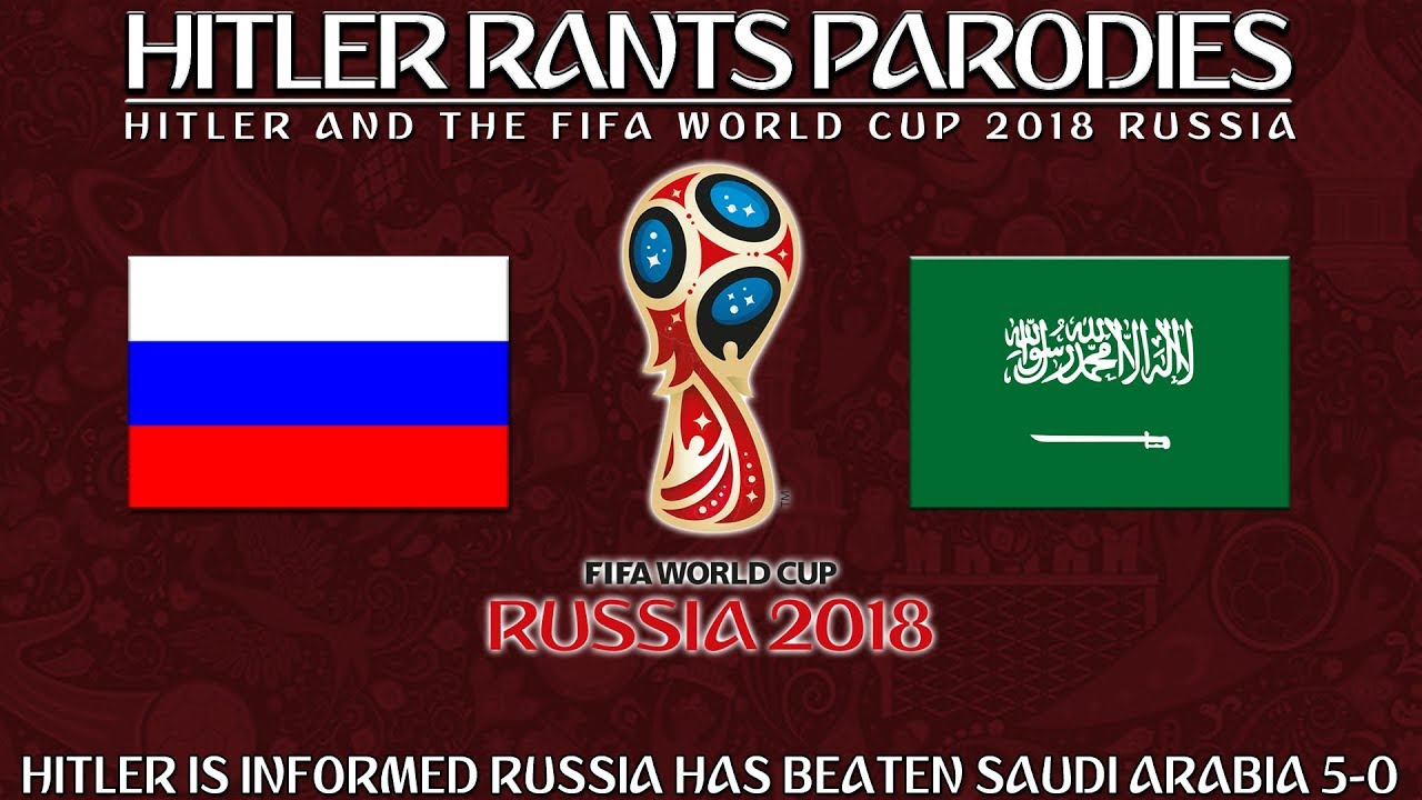 Hitler is informed Russia has beaten Saudi Arabia 5-0