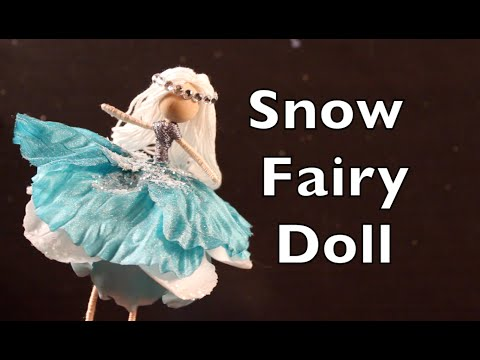 DIY Tutorial On How To Make A Doll With A Snow Fairy Dress ...