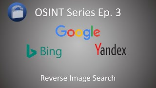 [29] Intro to OSINT Episode 3: Reverse Image Search