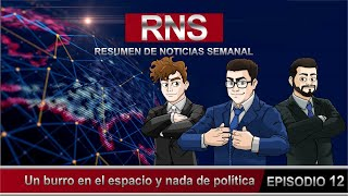 Resumen de Noticias Semanal RNS.- Un burro en el espacio y nada de política.