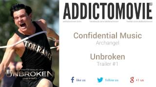 Unbroken - Trailer #1 Music #1 (Confidential Music - Archangel)
