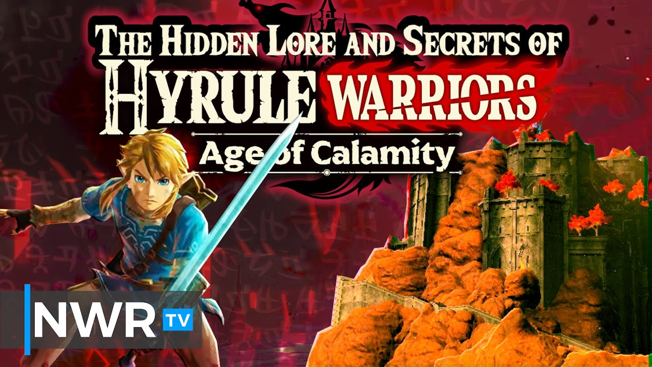 The Hidden Lore And Secrets Of Hyrule Warriors Age Of Calamity Youtube