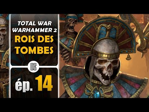[FR] SETTRA l'Impérissable 14 – Campagne Total War Warhammer 2 (let's play)
