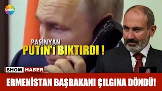 Ermenistan Başbakanı çılgına döndü!