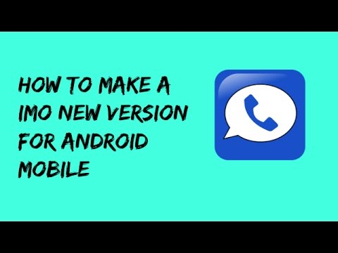 How To Make Imo New Version For Android Tamil