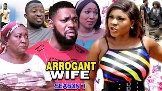 ARROGANT WIFE SEASON 7 -(Trending Movie) Destiny Etico 2021 Latest Nigerian Nollywood Movie Full HD