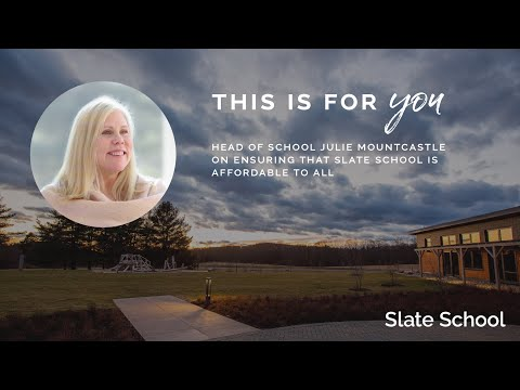 Ensuring that Slate School is affordable to all: need-blind admissions and need-based financial aid