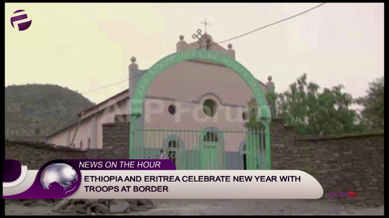 ethiopia and eritrea celebrate ethiopian new year with troops at border