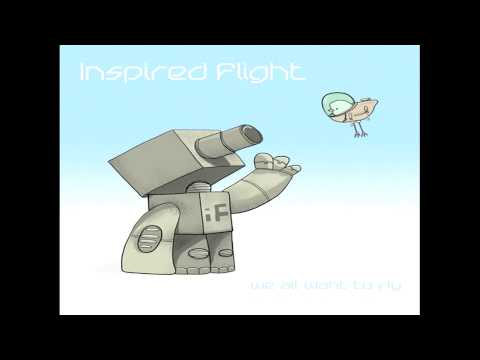 Inspired Flight - We All Want To Fly (feat. Inspectah Deck)