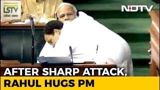 #NoConfidenceMotion - Watch: Rahul Gandhi's Bear Hug And A Handshake For PM Modi