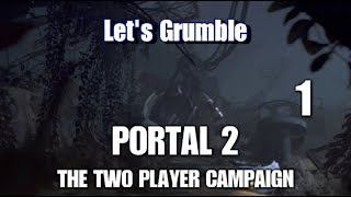 Let's Grumble: Portal 2: The 2 Player Campaign (Part 1)
