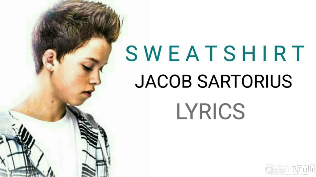 Jacob Sartorius - Sweatshirt [Lyrics]