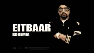 Bohemia - Eitbaar | Full Audio | Punjabi Songs