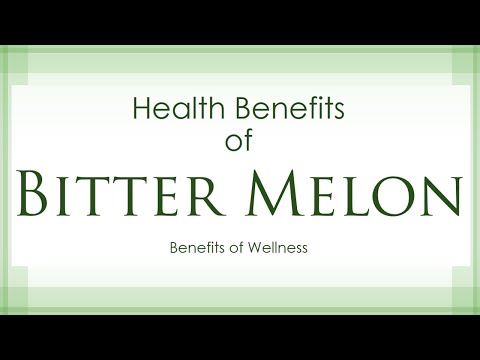Health Benefits of Bitter Melon - Amazing and Super Vegetables - Benefits of Wellness