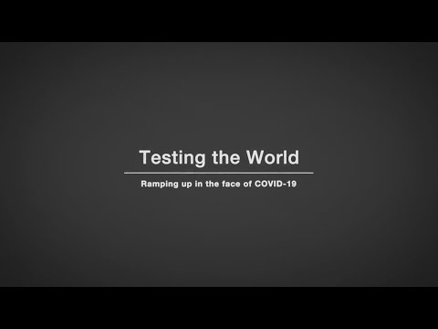 Testing The World–Ramping Up In The Face Of COVID-19