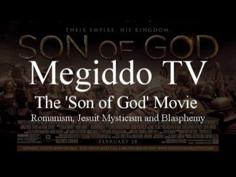 The 'Son of God' Movie: Romanism, Jesuit Mysticism and Blasphemy