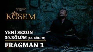 Muhteşem Yüzyıl: Kösem | Yeni Sezon - 30.Bölüm (60.Bölüm) | Fragman 1