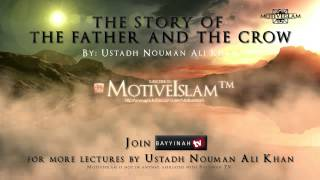 Ustadh Nouman Ali Khan ll The Story of The Father and The Crow