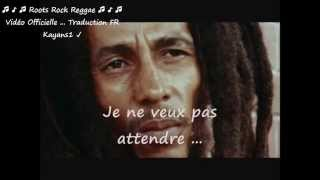 "Bob Marley ""waiting in vain"" traduction FR"