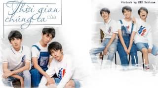 [Vietsub ] [New Song] THỜI GIAN CỦA CHÚNG TA - TFBOYS