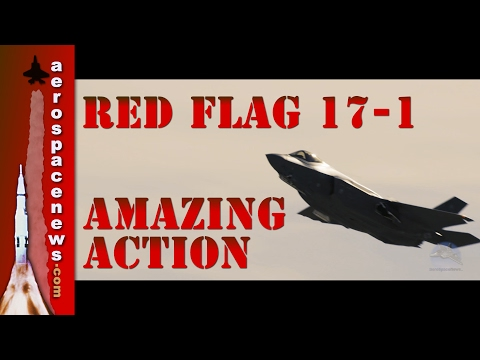 Amazing Red Flag 2017 Week 1 Action | Military Videos | AeroSpaceNews.com
