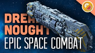 EPIC SPACE COMBAT! | Dreadnought Gameplay Multiplayer