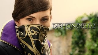 "Dishonored 2 - ""Take Back What's Yours"" Live Action Trailer"