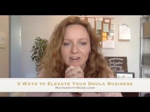 3 Ways to Elevate Your Doula Business