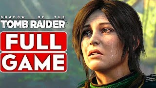 SHADOW OF THE TOMB RAIDER Gameplay Walkthrough Part 1 FULL GAME [1080p HD 60FPS PC] - No Commentary