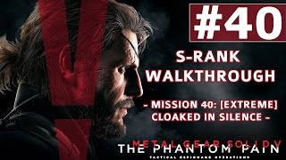 Metal Gear Solid V: The Phantom Pain - S-Rank Walkthrough - Mission 40: [Extreme] Cloaked in Silence