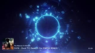 ZAYN - Dusk Till Dawn ft Sia (EMP34 REMIX)
