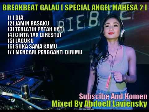 BREAKBEAT GALAU  SPECIAL ANGEL MAHESA 2