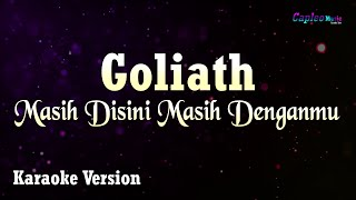 Download lagu Goliath - Masih Disini Masih Denganmu (Karaoke Version)