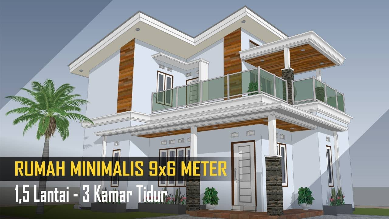 DESAIN RUMAH 9x6 Meter 1,5 Lantai - 3 Kamar - YouTube