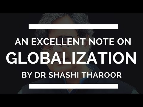 GLOBALIZATION - AN AMAZING NOTE BY DR. SHASHI THAROOR