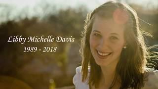 Libby Memorial Video