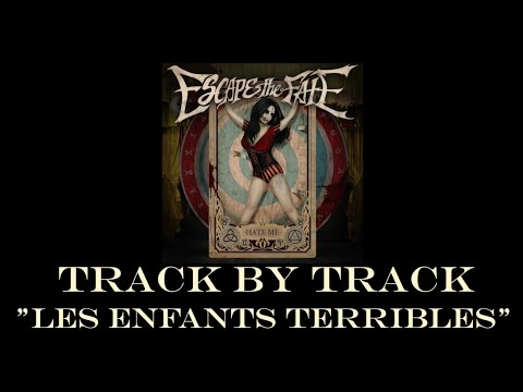 Escape the Fate - Les Enfants Terribles (The Terrible Children) (Track by Track)