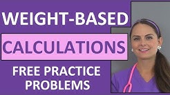 Weight-Based Dosage Calculations | Drug Medication Calculations by Weight for Nursing Students Vid 6