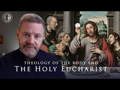 The Theology of Christ's Body | The Eucharist Explained