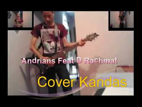 Andrians feat D  rachmat cover kandas rock Version
