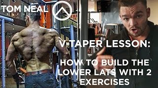 V-Taper Lesson: How to Build the Lower Lats with 2 Exercises